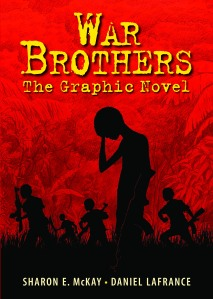 Sharon McKay's War Brothers: The Graphic Novel