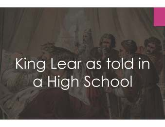 King Lear as told in a High School